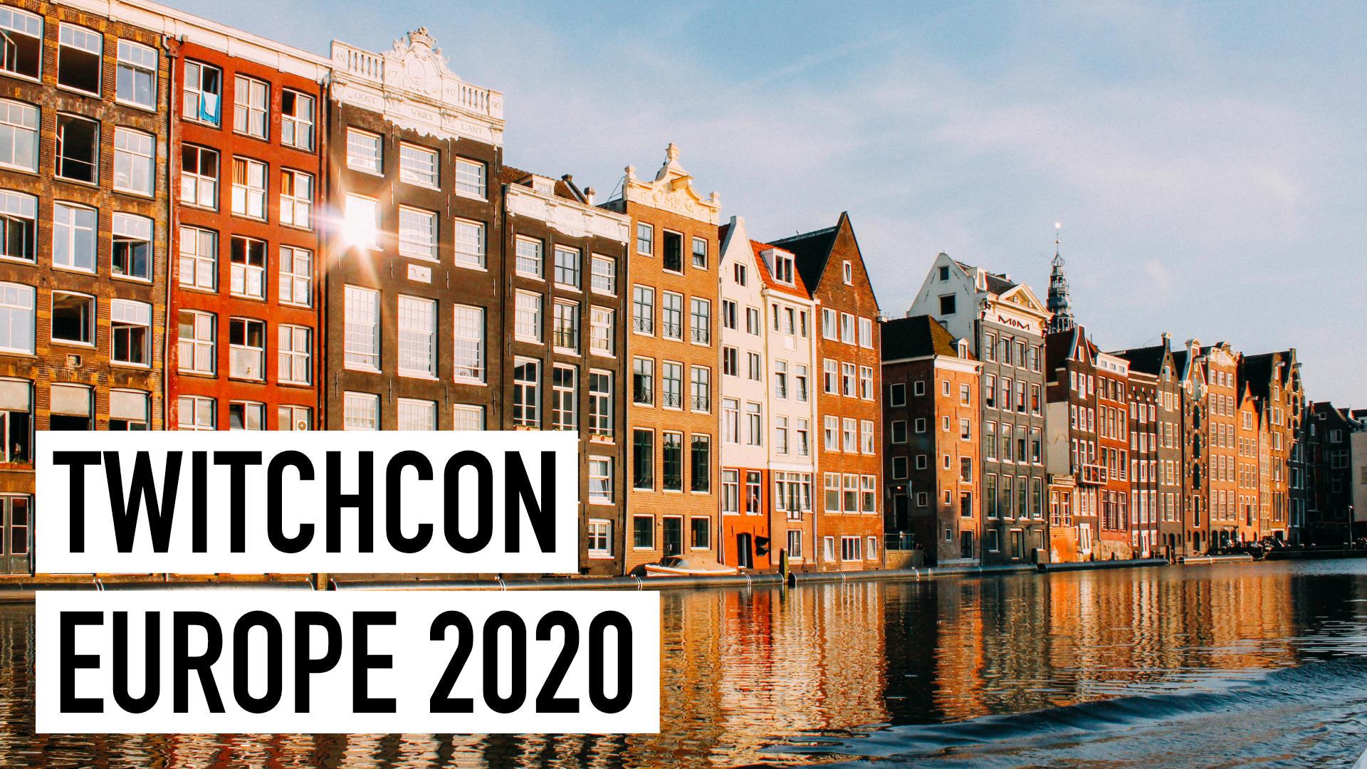 TwitchCon Europe 2020 Amsterdam: Abgesagt!